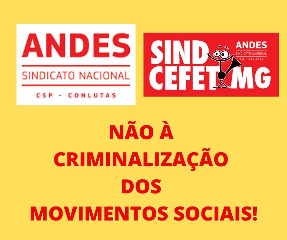 NÃO A CRIMINALIZAÇÃO DOS MOVIMENTOS SOCIAIS